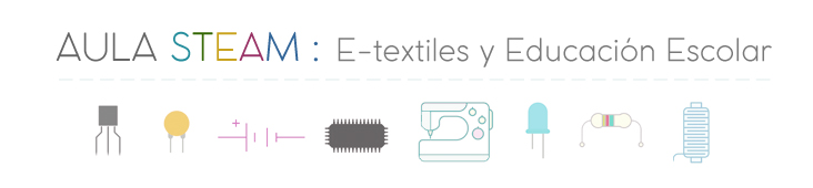 Aula STEAM : E-textiles y Educación Escolar